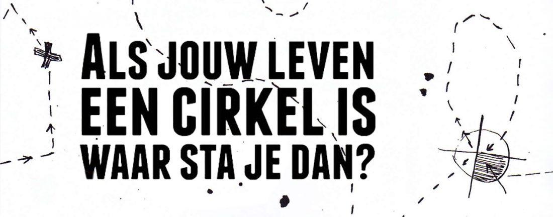 Als jouw leven een cirkel is waar sta jij dan?