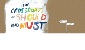 Book : The Crossroads Of Should And Must