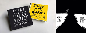 Books : Steal like an artist - and - Show your work!